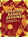Reading bande dessinee: Critical Approaches to French-language Comic Strip