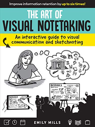 (The Art of Visual Notetaking:An interactive guide to visual communication and)