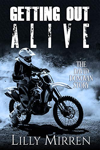 Getting Out Alive: The David Donovan Story (True Stories of Survival Book 4) by [Mirren, Lilly]