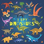 I Spy Dinosaurs: A Fun Guessing Game Picture Book for Kids Ages 2-5, Toddlers and Kindergartners ( Picture Puz
