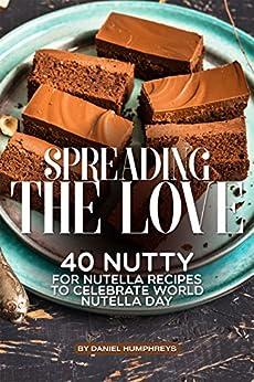 Spreading Love Nutella Recipes Celebrate ebook