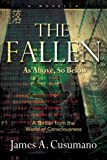 The Fallen: As Above, So Below      A Thriller from the World of Consciousness