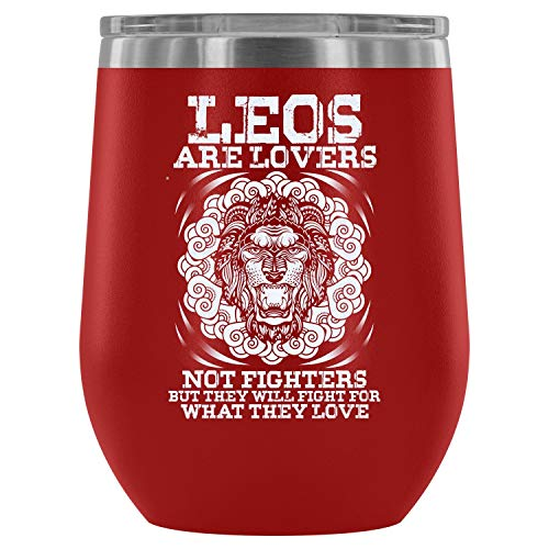 Steel Stemless Wine Glass Tumbler, Leo Vacuum Insulated Wine Tumbler, Leos Are Lovers Not Fighters Wine Tumbler (Wine Tumbler 12Oz - Red)