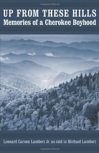 Up from These Hills: Memories of a Cherokee Boyhood (Indians of the Southeast)