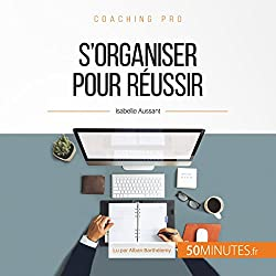 S'organiser pour réussir (Coaching pro 5)