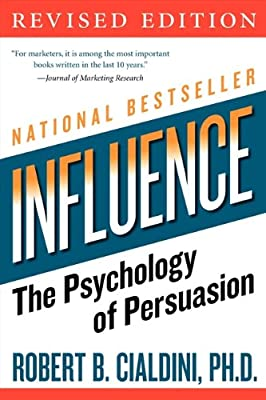 7c067bbd6535b Influence: The Psychology of Persuasion, Revised Edition: Robert B ...