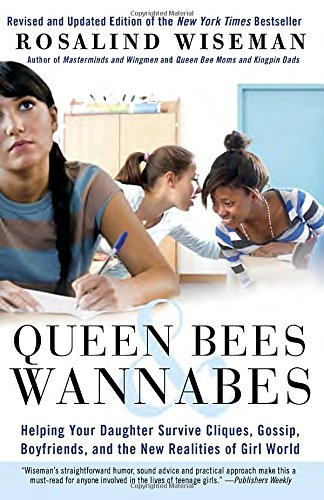 Queen Bees and Wannabes: Helping Your Daughter Survive Cliques, Gossip, Boyfriends, and the New Realities of Girl World PDF