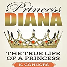 Princess Diana: The True Life of a Princess Audiobook by K. Connors Narrated by Stephen Strader The Voice Ranger