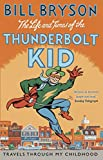 Life & Times of the Thunderbolt Kid (Bryson)