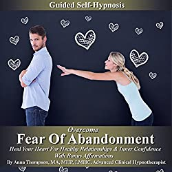 Overcome Fear of Abandonment Guided Self-Hypnosis