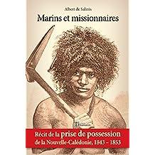 Marins et missionnaires — Récit de la prise de possession de la Nouvelle-Calédonie, 1843-1853 (Archipels) (French Edition)