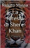 Image de La foresta di Shere-Khan: Saggio sulla filosofia naturale della biologia del comportamento (Varia saggi Vol. 3) (Italian Edition)