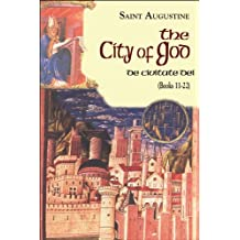 The City of God (11-22) (Vol. I/7) (The Works of Saint Augustine: A Translation for the 21st Century)