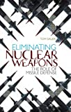 img - for Eliminating Nuclear Weapons: The Role of Missile Defense book / textbook / text book