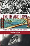 Truth and Love: Finding the Soul of the Sixties