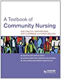 A Textbook of Community Nursing, Chilton, Sue and Melling, Karen, 1444121502
