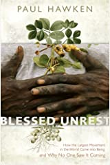 Blessed Unrest: How the Largest Movement in the World Came into Being and Why No One Saw It Coming Hardcover