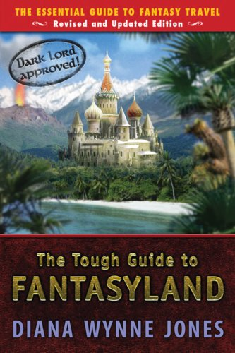 The Tough Guide to Fantasyland: The Essential Guide to Fantasy Travel PDF