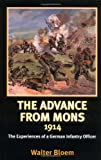 The Advance from Mons 1914: The Experiences of a German Infantry Officer (Helion Library of the Great War) by Walter Bloem front cover