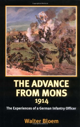 The Advance from Mons 1914: The Experiences of a German Infantry Officer (Helion Library of the Great War)