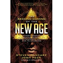 The Second Coming of the New Age: The Hidden Dangers of Alternative Spirituality in Contemporary America and Its Churches