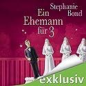 Ein Ehemann für 3 Hörbuch von Stephanie Bond Gesprochen von: Dagmar Bittner