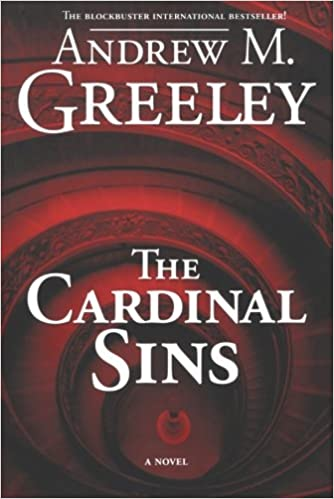 The Cardinal Sins: Andrew M. Greeley: 9780765322913: Amazon ...