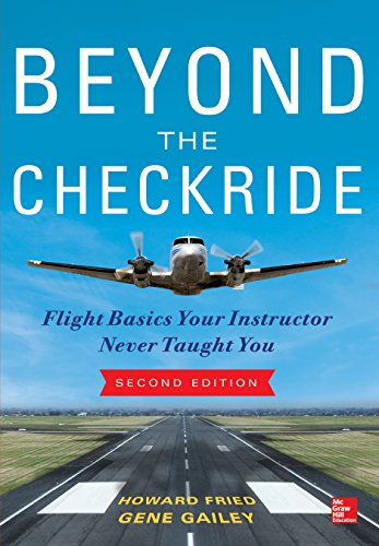 Beyond the Checkride: Flight Basics Your Instructor Never Taught You, Second Edition (English Edition)