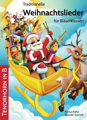 Traditionelle Weihnachtslieder für Bläserklassen: Tenorhorn in B (Volume 15) (German Edition) PDF