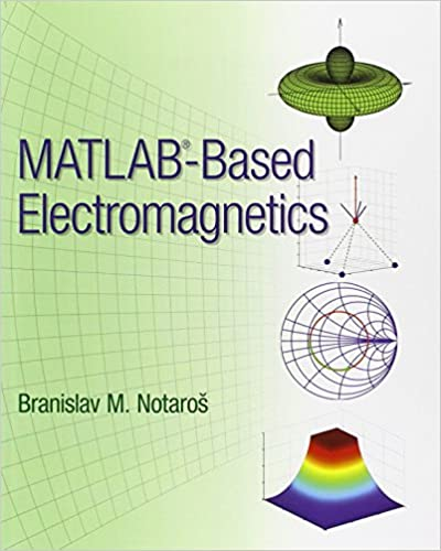 Matlab based electromagnetics branislav m notaros 9780132857949 matlab based electromagnetics 1st edition fandeluxe Image collections