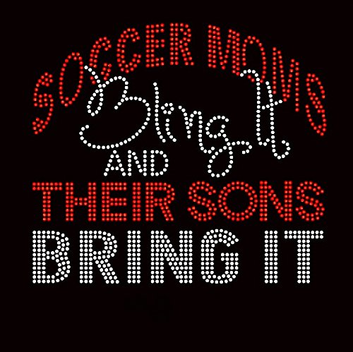 Soccer Moms Bling it and their Sons bring it Rhinestone Transfer Iron On