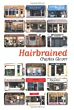 Hairbrained, Charles Glover, 074757748X