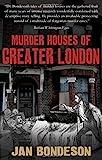 """""""Murder Houses of Greater London"""" av Jan Bondeson"""