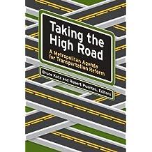 Taking the High Road: A Metropolitan Agenda for Transportation Reform