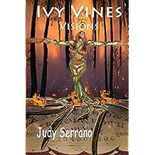 Ivy Vines, Visions (The Ivy Vines Series) (Volume 1)