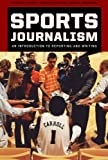 img - for Sports Journalism: An Introduction to Reporting and Writing book / textbook / text book