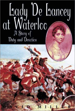 Lady De Lancey at Waterloo: A Story of Duty and Devotion by David Miller - Waterloo Shopping Mall
