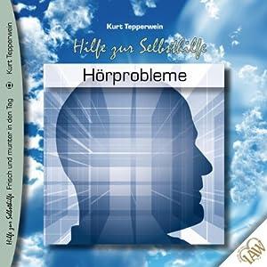 Hörprobleme (Frisch und munter in den Tag - Hilfe zur Selbsthilfe) Hörbuch