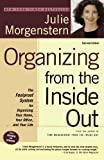 The New York Times bestselling guide to putting things in order. Put America's #1 organizer to work for you. Getting organized is a skill that anyone can learn, and there's no better teacher than America's organizing queen, Julie Morgenstern,...