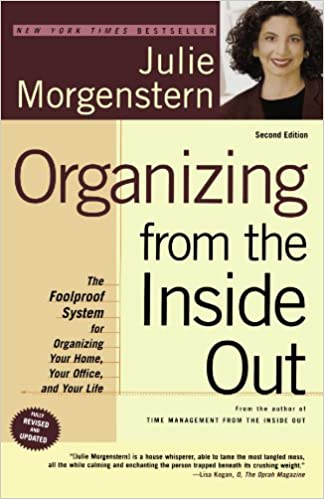 Organizing from the Inside Out: The Foolproof System for