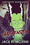 Thatchenstein (Zomtastic Book 3)