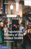 A Population History of the United States, Klein, Herbert S., 1107015987