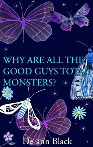 book cover of Why are all the Good Guys Total Monsters