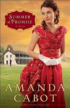 Summer of Promise (Westward Winds Book #1): A Novel: Volume 1 by [Cabot, Amanda]