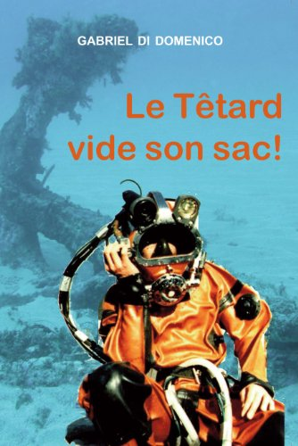 Le têtard vide son sac ! (French Edition)