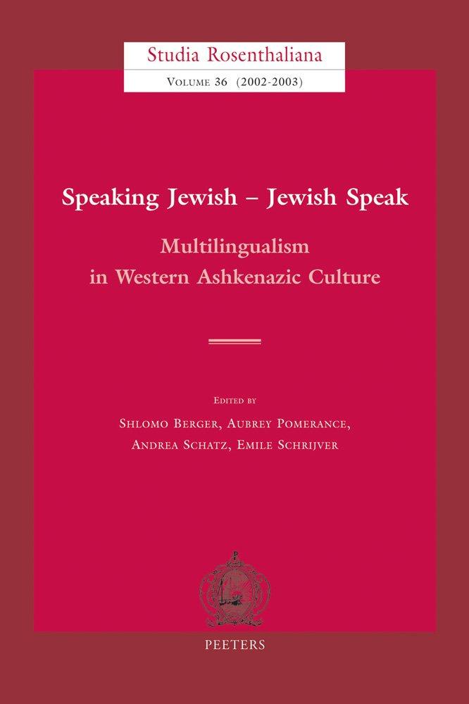 Speaking Jewish-Jewish Speak: Multilingualism in Western Ashkenazic Culture (Studia Rosenthaliana 36-37) PDF