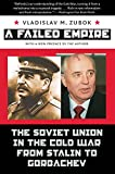 img - for A Failed Empire: The Soviet Union in the Cold War from Stalin to Gorbachev (New Cold War History) book / textbook / text book