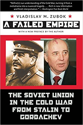 A Failed Empire  The Soviet Union in the Cold War from Stalin to Gorbachev ( The New Cold War History) Paperback Edition bb00bbca1