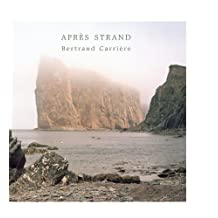 Bertrand Carriere : Apres Strand (After Strand) (French Edition) by Bernard Lamarche, Franck Michel, Alexander Reford (2011) Paperback