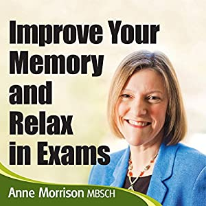 Improve Your Memory and Relax in Exams Audiobook